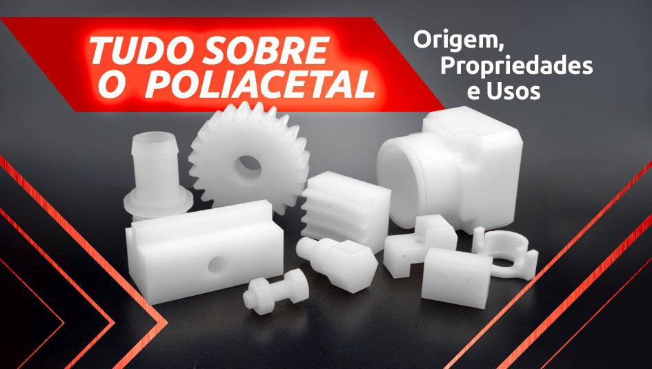 Tudo Sobre o Poliacetal - Origem, Propriedades e Usos