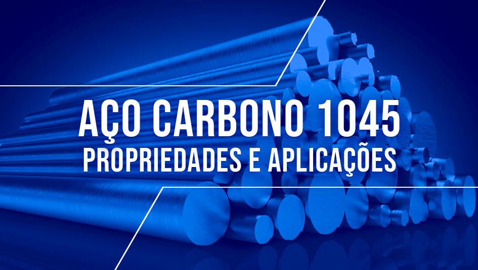 Propriedades e usos da liga de aço 1045.