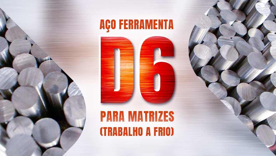 Conheça as propriedades e tratamento térmico do aço D6 para ferramentas de trabalho a frio.