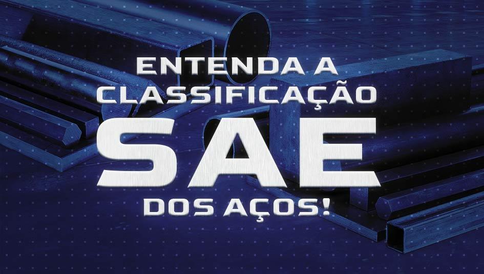 Entenda a classificação SAE dos aços (com tabela de aços SAE).